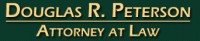 Douglas R. Peterson, Attorney at Law