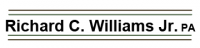 Richard C. Williams, Jr., P.A.