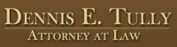Dennis E. Tully, Attorney at Law