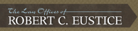 The Law Offices of Robert C. Eustice