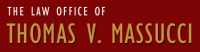 The Law Office of Thomas V. Massucci