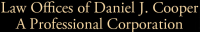 Law Offices of Daniel J. Cooper A Professional Corporation