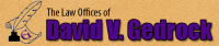 The Law Offices of David V. Gedrock