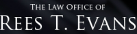 The Law Office of Rees T. Evans
