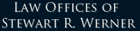 Law Offices of Stewart R. Werner