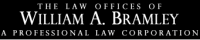 The Law Offices of William A. Bramley A Professional Corporation