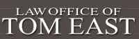 The Law Office of Tom East